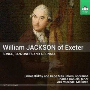 William Jackson Of Exeter: Songs, Canzonets And A Sonata - Emma Kirkby
