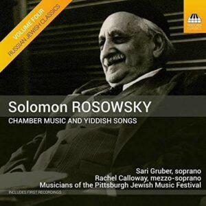 Solomon Rosowsky: Chamber Music And Yiddish Songs - Sari Gruber