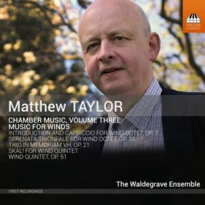 Matthew Taylor: Chamber Music, Vol.3: Music For Winds