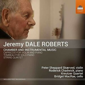 Jeremy Dale Roberts: Chamber And Instrumental Music - Peter Sheppard Skaerved