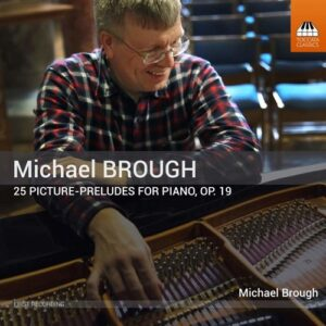 Michael Brough: 25 Picture-Preludes For Piano, Op.19 - Michael Brough