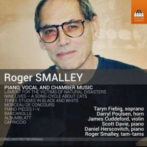Roger Smalley: Piano, Vocal And Chamber Music - Daniel Herscovitch
