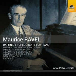 Ravel: Daphnis Et Chloe (Suite For Piano) - Indre Petrauskait?