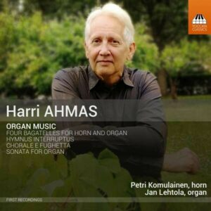 Harri Ahmas: Complete Organ Music - Jan Lehtola