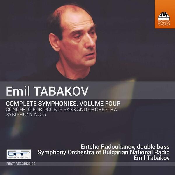 Emil Tabakov: Complete Symphonies, Vol.4 - Entcho Radoukanov