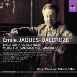 Emile Jaques-Dalcroze: Piano Music, Vol.3 - Xavier Pares
