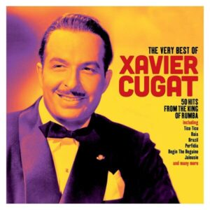 The Very Best Of Xavier Cugat