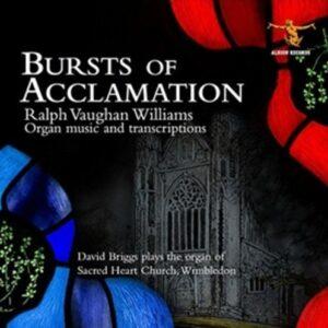 Vaughan Williams: Bursts Of Acclamation, Organ music - David Briggs