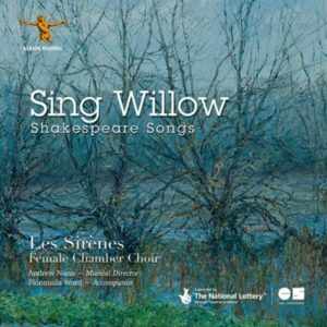Sing Willow: Shakespeare Songs - Les Sirènes