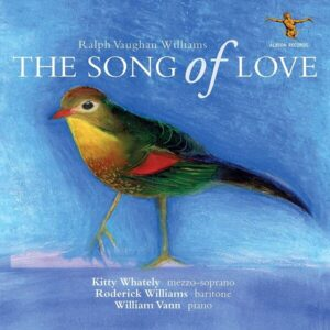 Vaughan Williams: The Song Of Love - Kitty Whately