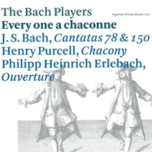 Purcell / Bach / Erlebach: Every One A Chaconne - Bach Players