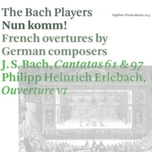 Bach / Erlebach: Nun Komm! - Bach Players