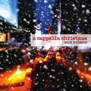 A Capella Christmas - Sam Robson
