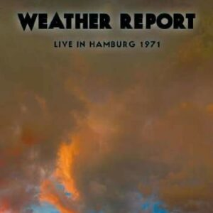 Live In Hamburg 1971 - Weather Report