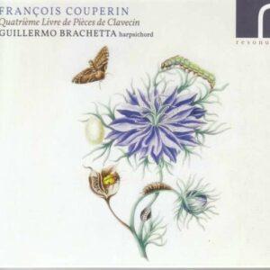 Couperin: Quatrième Livre De Pièces De Clavecin - Guillermo Brachetta