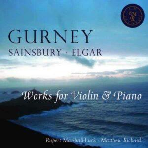 Gurney, Sainsbury, Elgar : Œuvres pour violon et piano. Marshall-Luck, Rickard.