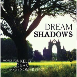 Somervell / Bax / Kelly: Dream Shadows