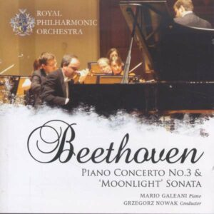 Ludwig Van Beethoven: Piano Concerto No.3: Moonlight Sonata - Royal Philharmonic Orchestra / Galean / Nowak