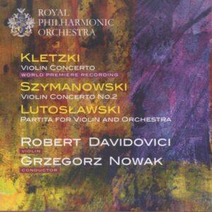 Kletzki / Szymanowski / Lutoslawski: Violin Concerto - Robert Davidovici