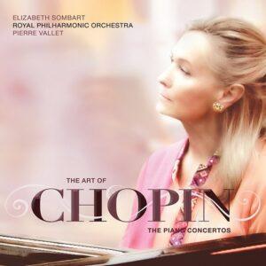 Chopin: The Piano Concertos - Elizabeth Sombart