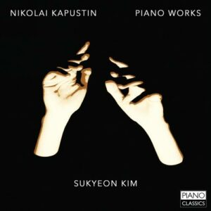 Kapustin: Piano Works