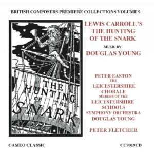 La Chasse au Snark : Poème de Lewis Carroll mis en musique par Douglas Young. Easton, Young, Fletcher.