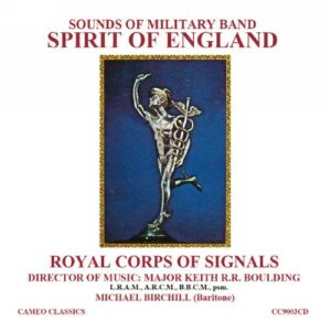 Spirit Of England - The Band Of The Royal Corps Of Sign