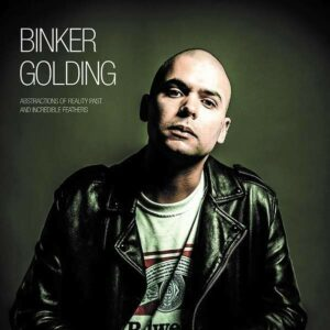 Abstractions Of Reality Past And Incredible - Binker Golding