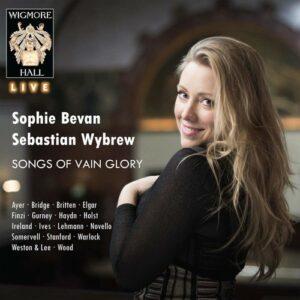 Songs Of Vain Glory - Sophie Bevan