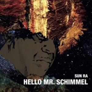 Hello Mr. Schimmel - Sun Ra