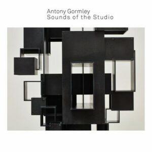 Sounds Of The Studio - Antony Gormley