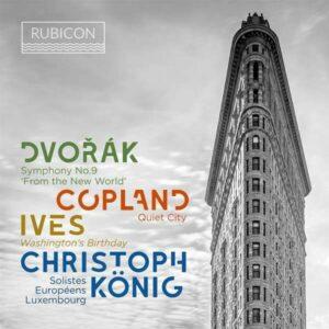 Ives / Dvorak / Copland - Christoph König