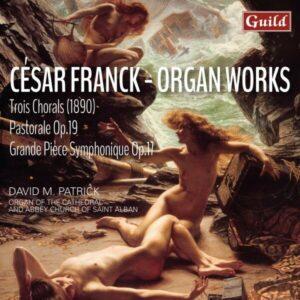 Cesar Franck: Organ Works - David M. Patrick