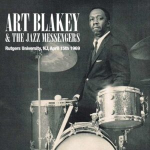 Rutgers University, 15 April 1969 - Art Blakey & The Jazz Messengers