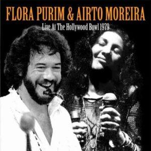 Live At The Hollywood Bowl 1979 - Airto Moreira & Flora Purim