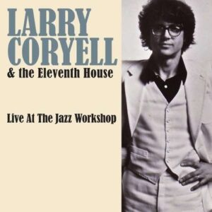 Live At The Jazz Workshop - Larry Coryell