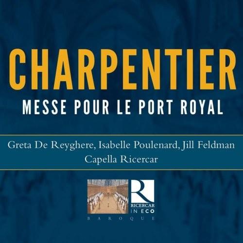 Marc-Antoine Charpentier: Messe Pour Le Port Royal - Greta de Reyghere
