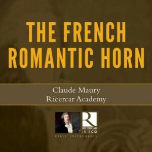 The French Romantic Horn - Claude Maury