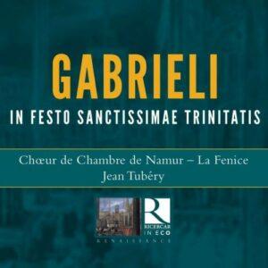 Giovanni Gabrieli: In Festo Sanctissimae Trinitatis - Chœur De Chambre De Namur