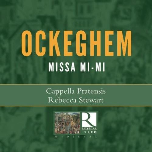Johannes Ockeghem: Missa Mi-Mi - Cappella Pratensis