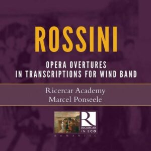 Gioacchino Rossini: Operatic Overtures In Transcription - Ricercar Academy