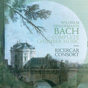 Wilhelm Friedemann Bach: Complete Chamber Music - Ricercar Consort