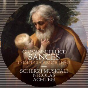Giovanni Felice Sances: O Dulcis Amor Jesu - Nicolas Achten