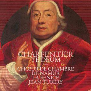 Marc-Antoine Charpentier: Te Deum - Choeur de Chambre de Namur