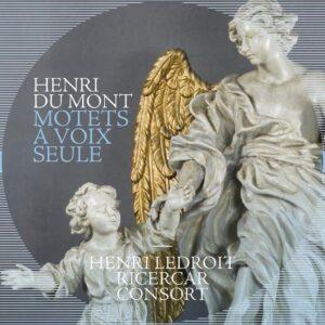Henry Du Mont: Motets A Voix Seule - Henri Ledroit
