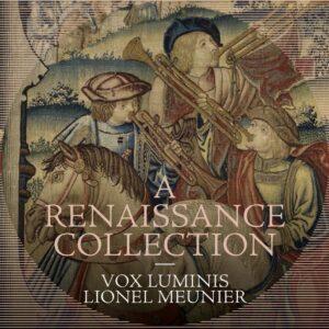 A Renaissance Collection - Vox Luminis