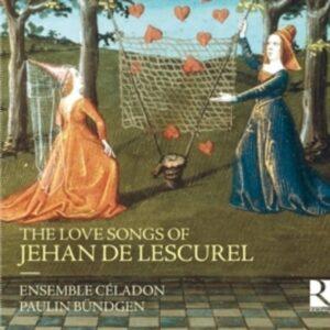 The Love Songs Of Jehan De Lescurel - Ensemble Celadon