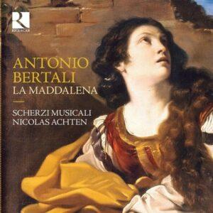 Antonio Bertali: La Maddalena - Scherzi Musicali / Achten