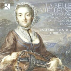 La Belle Vielleuse - The Virtuoso Hurdy Gurdy in 18th Century France - Monika Mauch