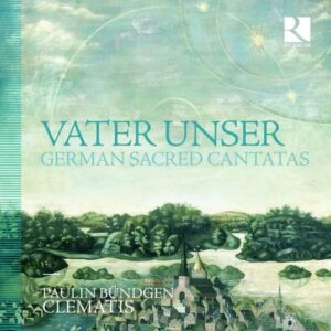 Vater Unser, German Sacred Cantata - Clematis